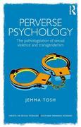 Perverse Psychology: The pathologization of sexual violence and transgenderism