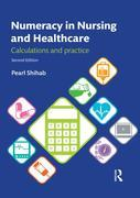 Numeracy in Nursing and Health: Calculations and Practice: Calculations and Practice