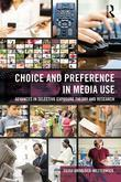 Preference and Choice in Media Use: Advances in Selective Exposure Theory and Research