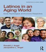 Latinos in an Aging America: Social, Psychological, and Economic Perspectives