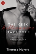 The Geek Billionaire Makeover (a Sexy in Seattle Novel)