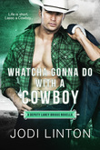 Whatcha Gonna Do With a Cowboy