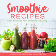 Smoothie Recipes: The Ultimate Boxed Set with Hundreds of Smoothie Recipes (Speedy Boxed Sets)