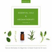 Essential Oils & Aromatherapy Volume 2 (Boxed Set