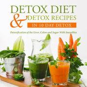 Detox Diet & Detox Recipes (Boxed Set)