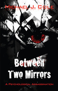 Between Two Mirrors: A Psychological Assassination