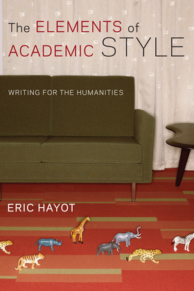 The Elements of Academic Style: Writing for the Humanities
