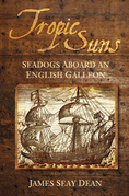 Tropic Suns: Seadogs Aboard an English Galleon