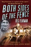 Both Sides of the Fence: A Life In and Out of Speedway Racing