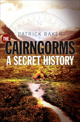 The Cairngorms: A Secret History