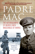Padre Mac: The Autobiography of the Late Murdo Ewen Macdonald of Harris