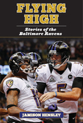 Flying High: Stories of the Baltimore Ravens