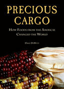 Precious Cargo: How Foods From the Americas Changed The World