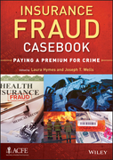 Insurance Fraud Casebook: Paying a Premium for Crime