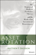 Asset Rotation: The Demise of Modern Portfolio Theory and the Birth of an Investment Renaissance