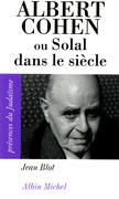 Albert Cohen ou Solal dans le siècle