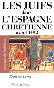 Les Juifs dans l'Espagne chrétienne avant 1492