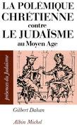 La Polémique chrétienne contre le judaïsme au Moyen Âge