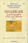 Shabkar - Autobiographie d'un yogi tibétain - tome 2