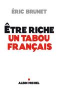 Etre riche : un tabou français