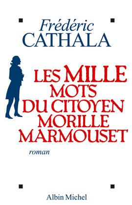 Les Mille Mots du citoyen Morille Marmouset