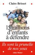 15 millions d'enfants à défendre