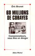 60 millions de cobayes