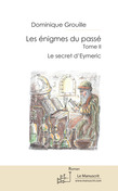 Les énigmes du passé - Tome II
