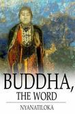 Buddha, The Word: The Eightfold Path