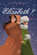 Où es-tu Élisabeth ?