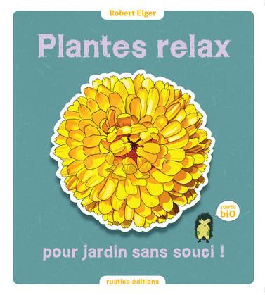 Plantes relax pour jardin sans souci !