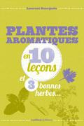 Plantes aromatiques en 10 leçons et 3 bonnes herbes...