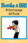 Boule et Bill - Atterrissage difficile