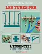 Plomberie : Alimentation en eau - les tubes PER