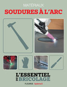 Techniques de base - Matériaux : soudures à l'arc