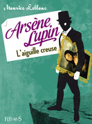 Arsène Lupin, l'aiguille creuse