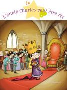 L'oncle Charles veut être roi