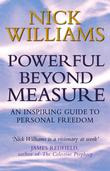 Powerful Beyond Measure