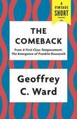 The Comeback: from A First Class Temperament: The Emergence of Franklin Roosevelt