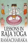 Lessons in Raja Yoga