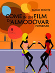 Come in un film di Almodóvar