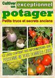 Cultiver un potager exceptionnel. Petits trucs et secrets anciens (epub)