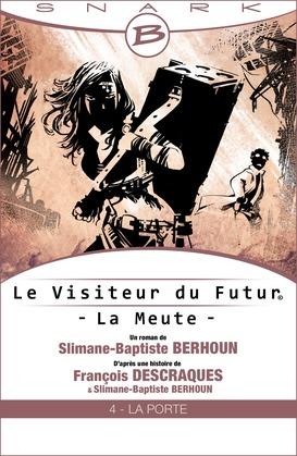 La Porte - Le Visiteur du Futur - La Meute - Épisode 4