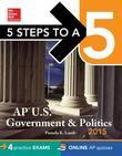 5 Steps to a 5 AP US Government and Politics, 2015 Edition