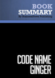 Summary: Code name Ginger -Steve Kemper
