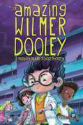 The Amazing Wilmer Dooley: A Mumpley Middle School Mystery