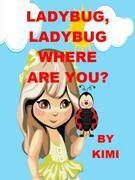 Ladybug, Ladybug Where Are You?: For girls