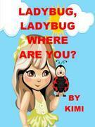 Ladybug, Ladybug Where Are You?: For girls