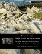 The Complete Guide to Sony's Alpha 6000 Digital Camera