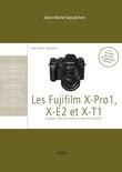 Les Fujifilm X-Pro1, X-E2 et XT1